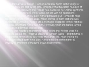 When they arrive at Skene, Haddo's ancestral home in the village of Venning,