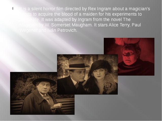 It is a silent horror film directed by Rex Ingram about a magician's efforts...