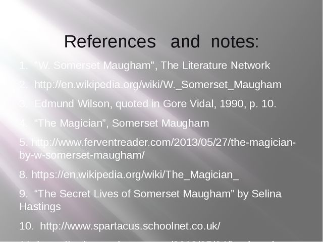 "References and notes: 1. ""W. Somerset Maugham"", The Literature Network 2. htt..."