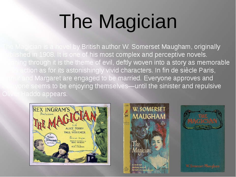 The Magician The Magician is a novel by British author W. Somerset Maugham, o...