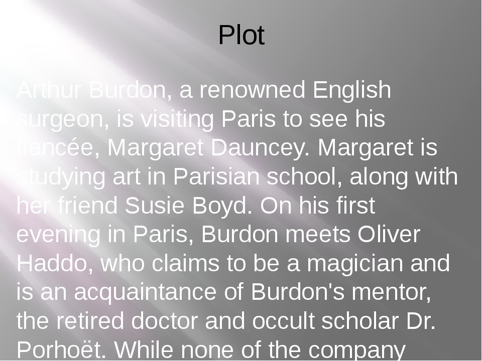 Plot Arthur Burdon, a renowned English surgeon, is visiting Paris to see his...