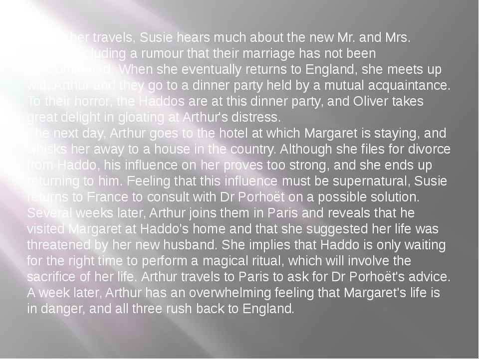 During her travels, Susie hears much about the new Mr. and Mrs. Haddo, inclu...