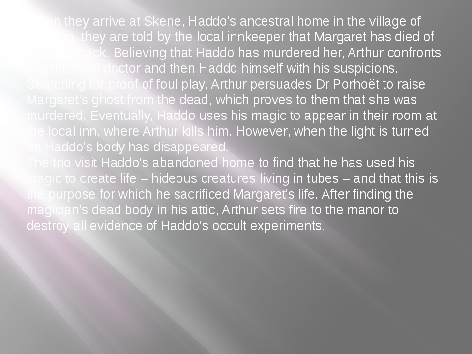 When they arrive at Skene, Haddo's ancestral home in the village of Venning,...