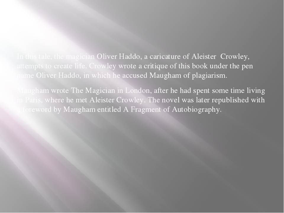 In this tale, the magician Oliver Haddo, a caricature of Aleister Crowley, a...