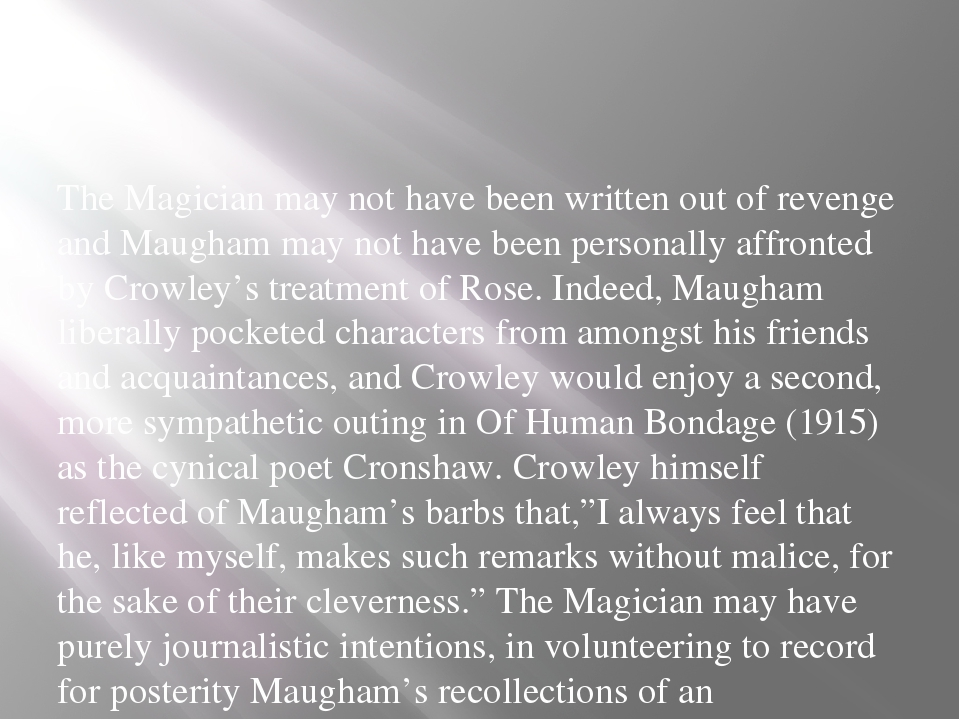 The Magician may not have been written out of revenge and Maugham may not ha...