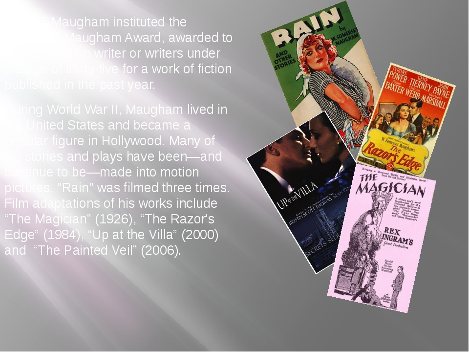 In 1947 Maugham instituted the Somerset Maugham Award, awarded to the best B...