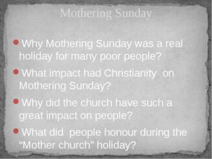 Why Mothering Sunday was a real holiday for many poor people? What impact had