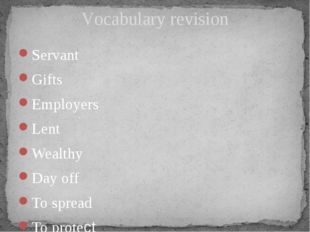 Servant Gifts Employers Lent Wealthy Day off To spread To protect Vocabulary