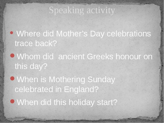 Where did Mother's Day celebrations trace back? Whom did ancient Greeks hono...