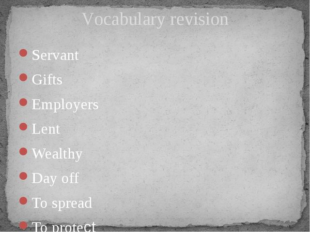 Servant Gifts Employers Lent Wealthy Day off To spread To protect Vocabulary...