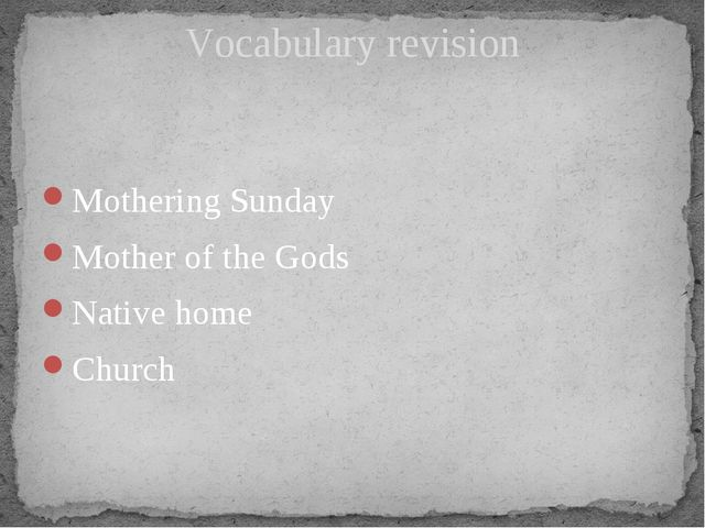 Mothering Sunday Mother of the Gods Native home Church Vocabulary revision