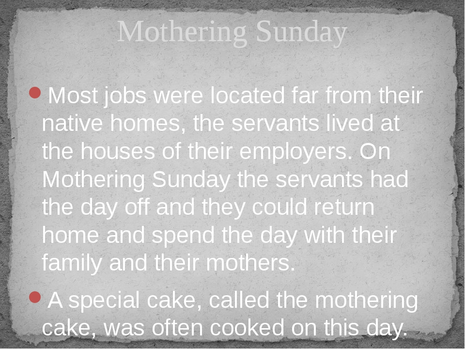 Most jobs were located far from their native homes, the servants lived at the...