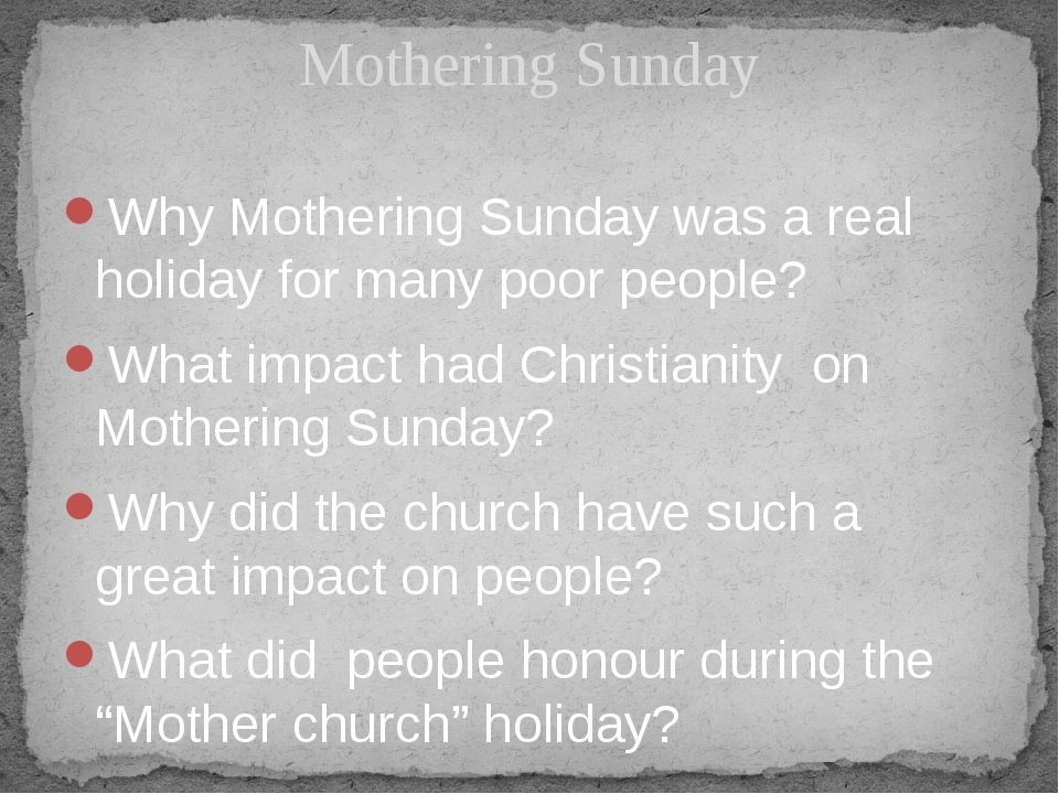 Why Mothering Sunday was a real holiday for many poor people? What impact had...