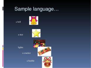 Sample language… a bell a star a cracker a bauble lights