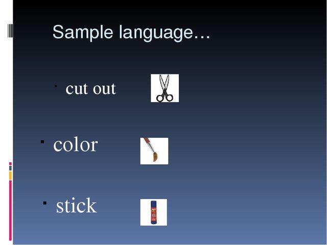 Sample language… cut out color stick