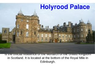 is the official residence of the Monarch of the United Kingdom in Scotland. I