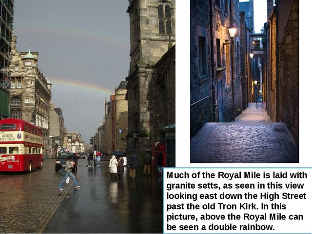 Much of the Royal Mile is laid with granite setts, as seen in this view looki...