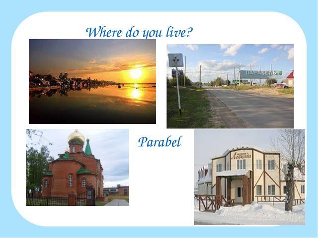 Where do you live? Parabel