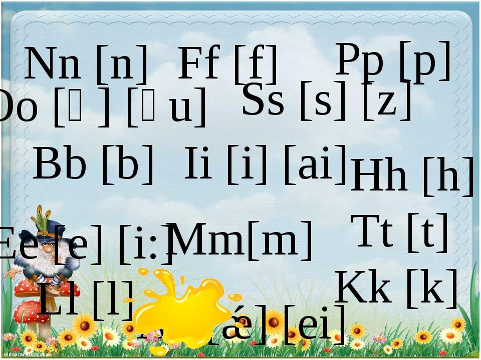 Mm[m] Nn [n] Tt [t] Oo [ɒ] [əu] Kk [k] Pp [p] Hh [h] Ii [i] [ai] Ll [l] Bb [b...
