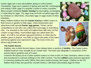 Easter eggs are a very old tradition going to a time before Christianity. Egg