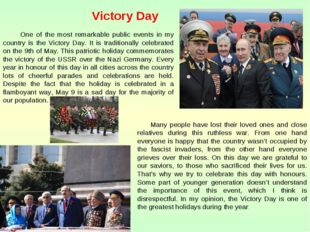 Victory Day One of the most remarkable public events in my country is the Vic