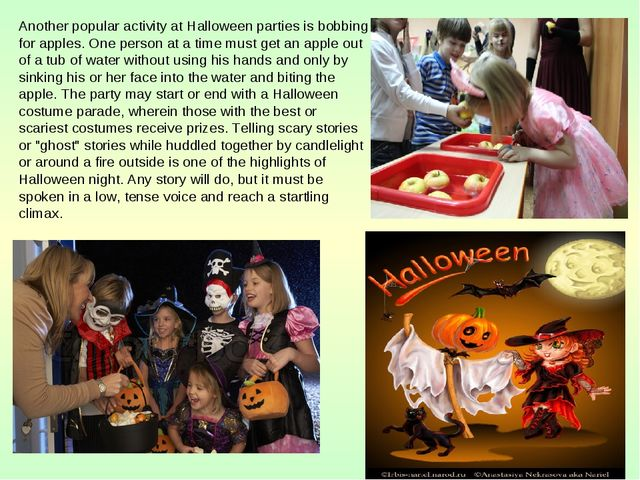 Another popular activity at Halloween parties is bobbing for apples. One pers...