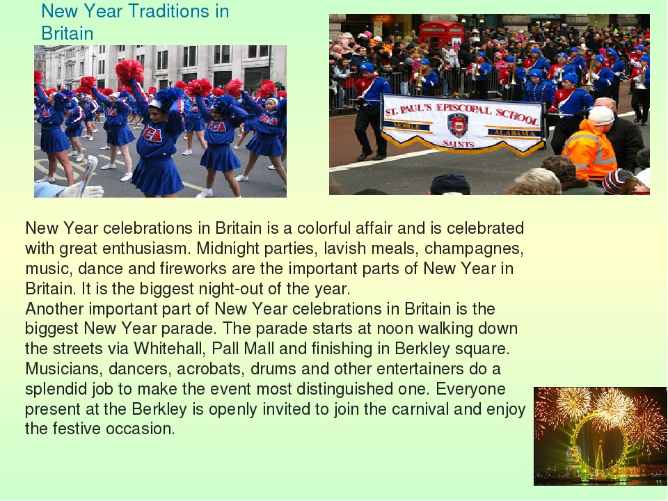 New Year celebrations in Britain is a colorful affair and is celebrated with...