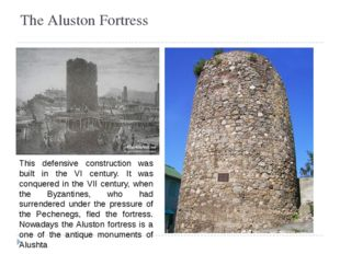 The Aluston Fortress This defensive construction was built in the VI century.