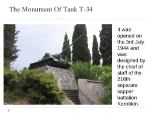The Monument Of Tank T-34 It was opened on the 3rd July 1944 and was designed