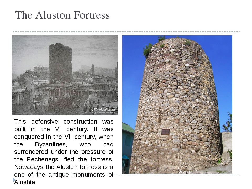 The Aluston Fortress This defensive construction was built in the VI century....