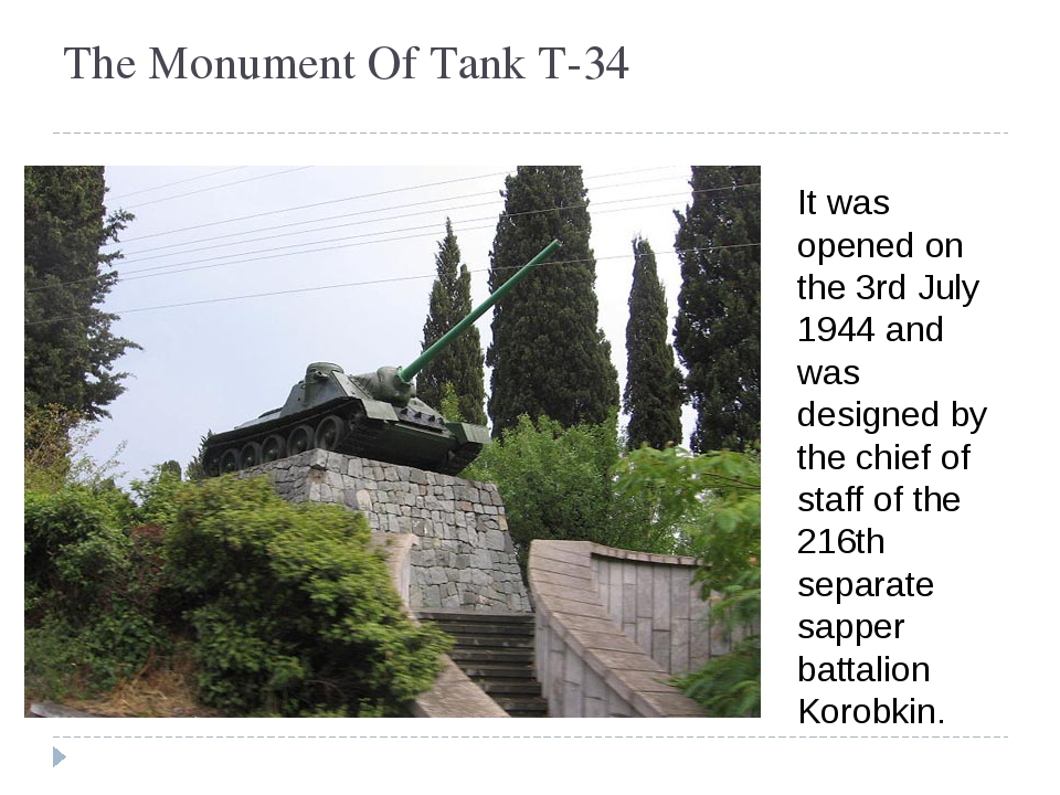 The Monument Of Tank T-34 It was opened on the 3rd July 1944 and was designed...