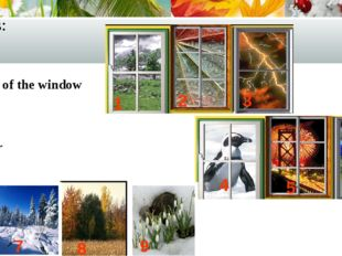Seasons: Look out of the window Where is: Spring Summer Autumn Winter 1 2 3 4
