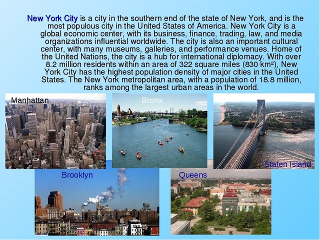 New York City is a city in the southern end of the state of New York, and is...