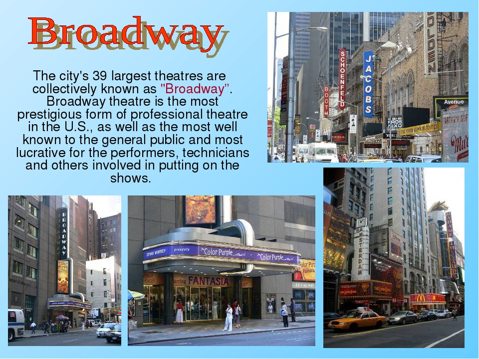 "The city's 39 largest theatres are collectively known as ""Broadway"". Broadwa..."