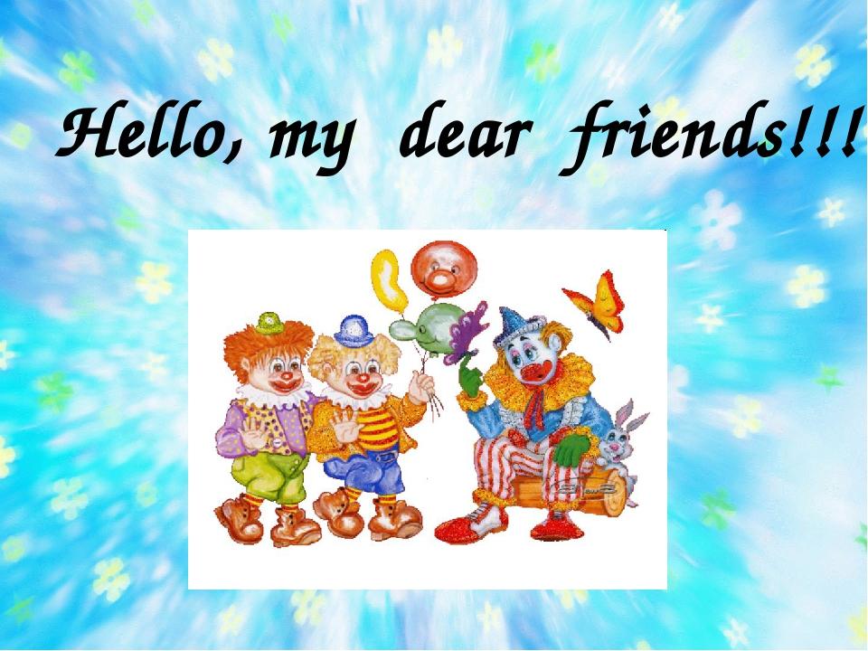 Hello, my dear friends!!!