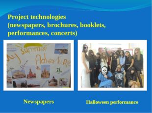 Project technologies (newspapers, brochures, booklets, performances, concerts