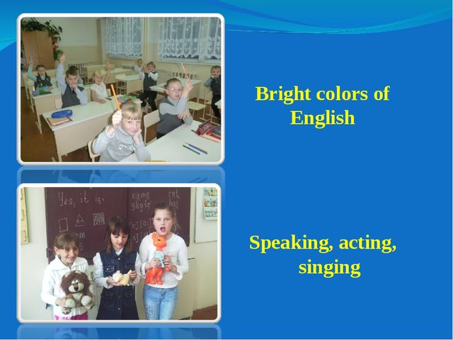 Bright colors of English Speaking, acting, singing