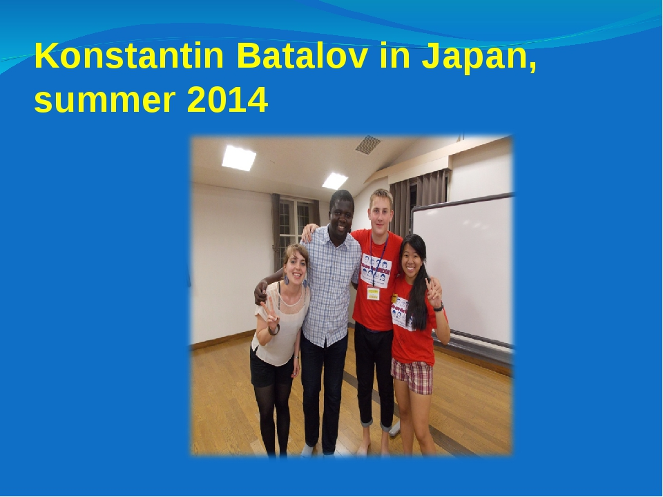 Konstantin Batalov in Japan, summer 2014