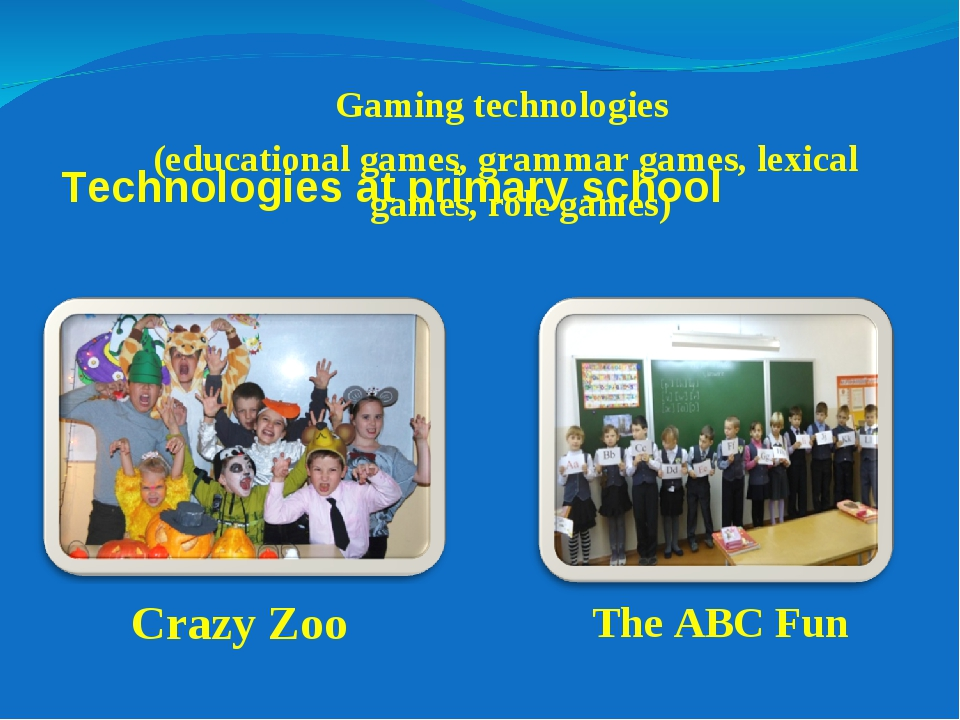 Technologies at primary school Gaming technologies (educational games, gramm...