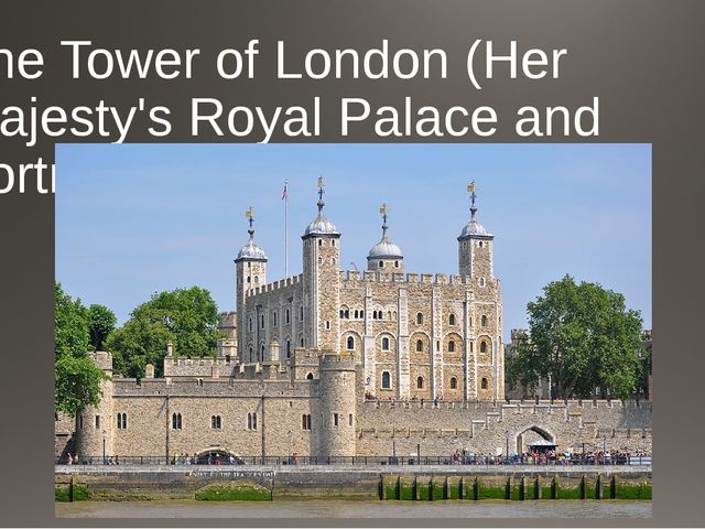The Tower of London (Her Majesty's Royal Palace and Fortress)