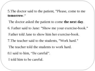 """5.The doctor said to the patient, """"Please, come to me tomorrow."""" The doctora"""