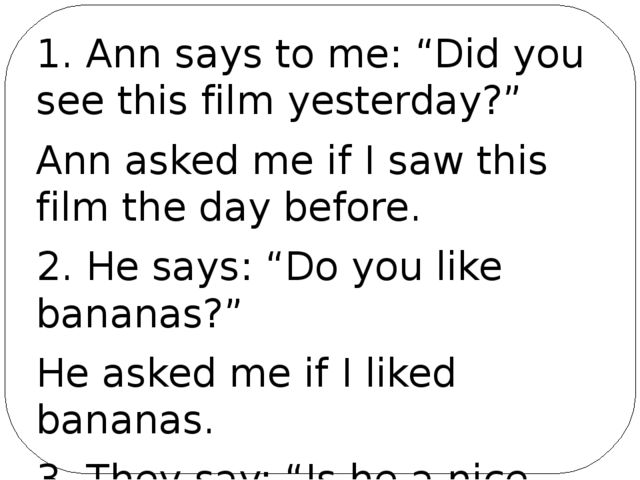 """1. Ann says to me: """"Did you see this film yesterday?"""" Ann asked me if I saw t..."""