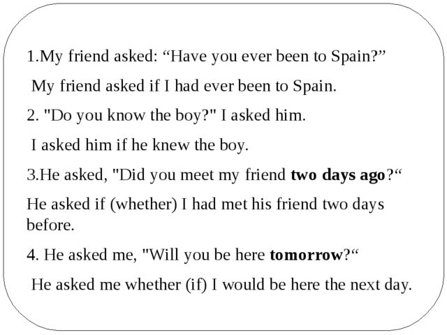 """1.My friend asked: """"Have you ever been to Spain?"""" My friend asked if I had ev..."""