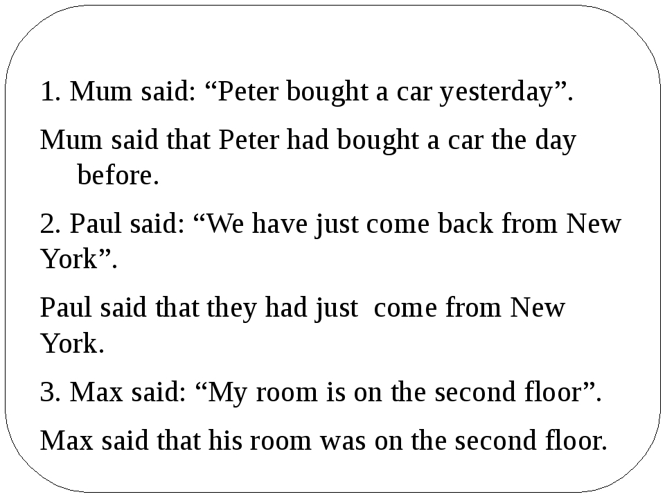 """1. Mum said: """"Peter bought a car yesterday"""". Mum said that Peter had bought a..."""