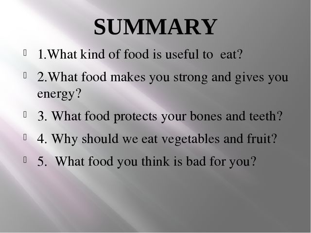 SUMMARY 1.What kind of food is useful to eat? 2.What food makes you strong an...