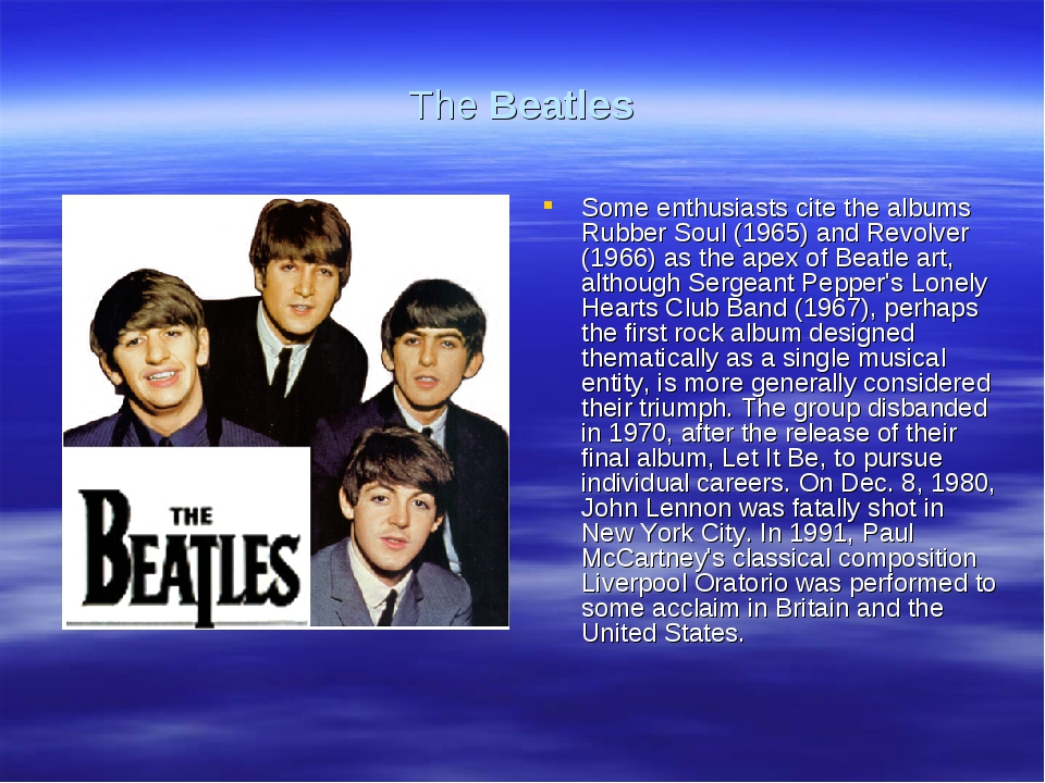 The Beatles Some enthusiasts cite the albums Rubber Soul (1965) and Revolver...