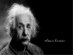 m. Albert Einstein ,; March 14, 1879, Ulm, Württemberg, Germany - April 18,
