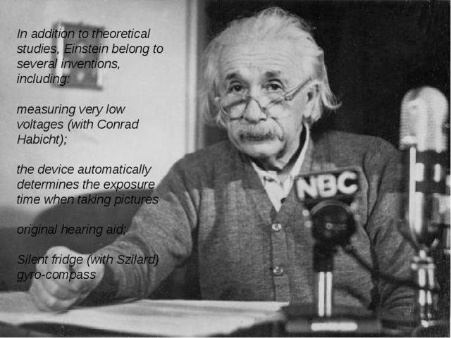 In addition to theoretical studies, Einstein belong to several inventions, i...