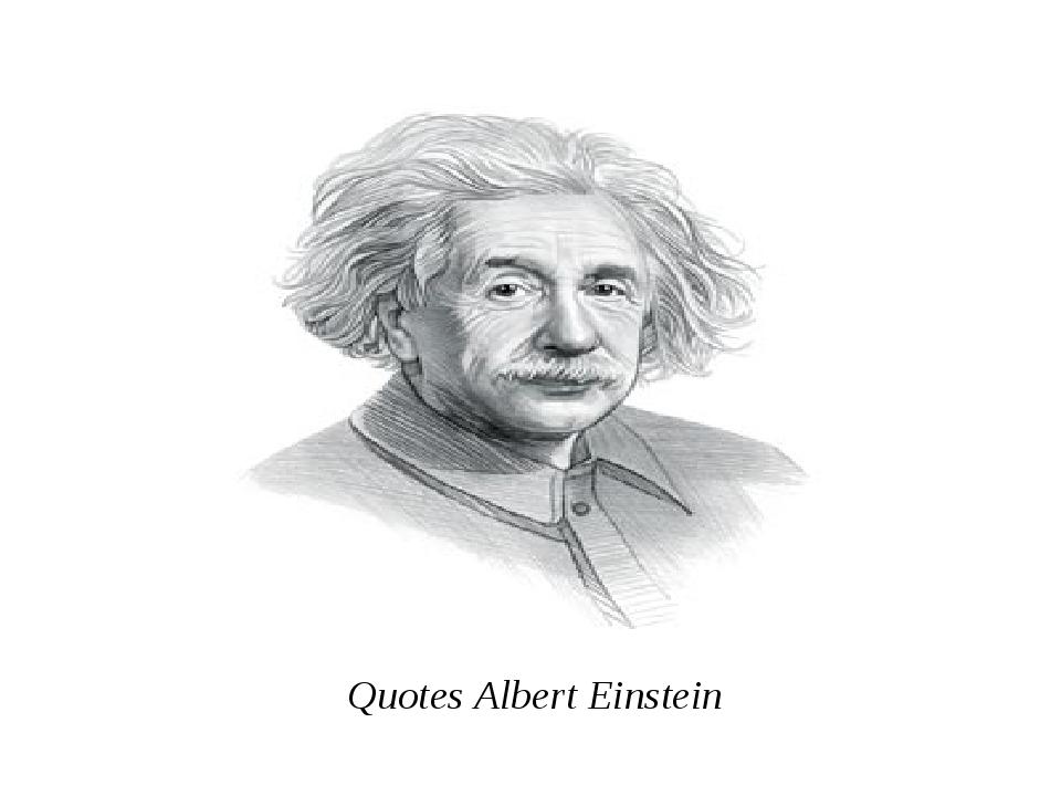 QuotesAlbert Einstein