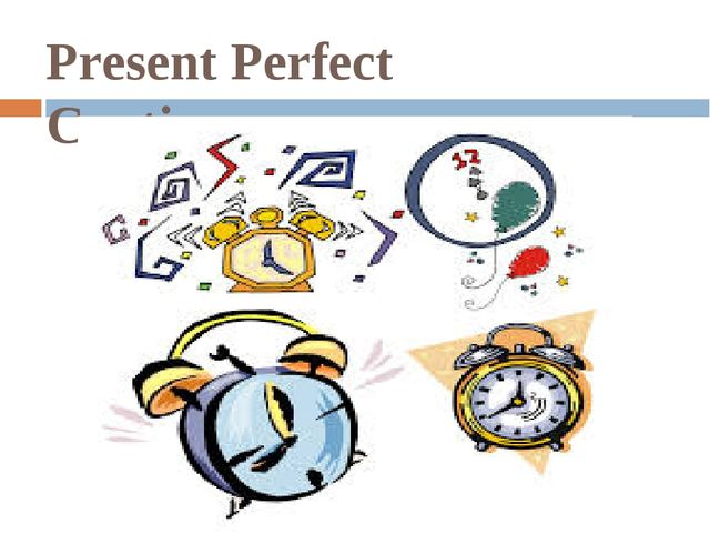 Present Perfect Continuous